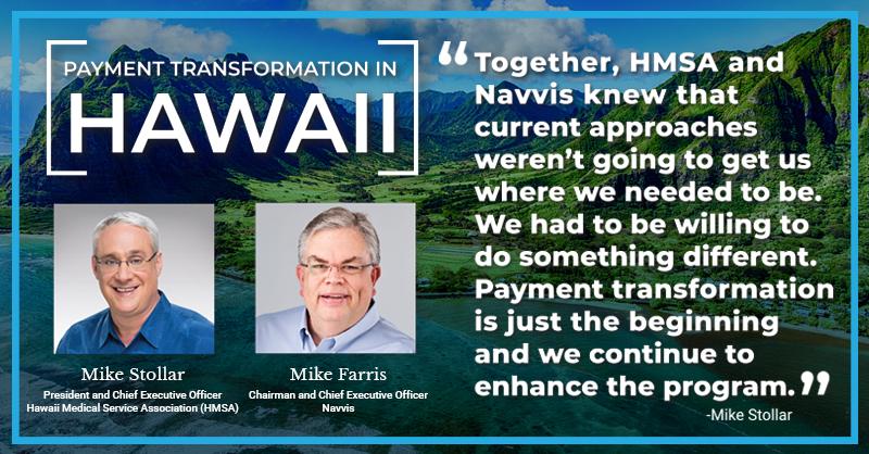 Michael Stollar and Mike Farris Discuss HMSA's Payment Transformation Success