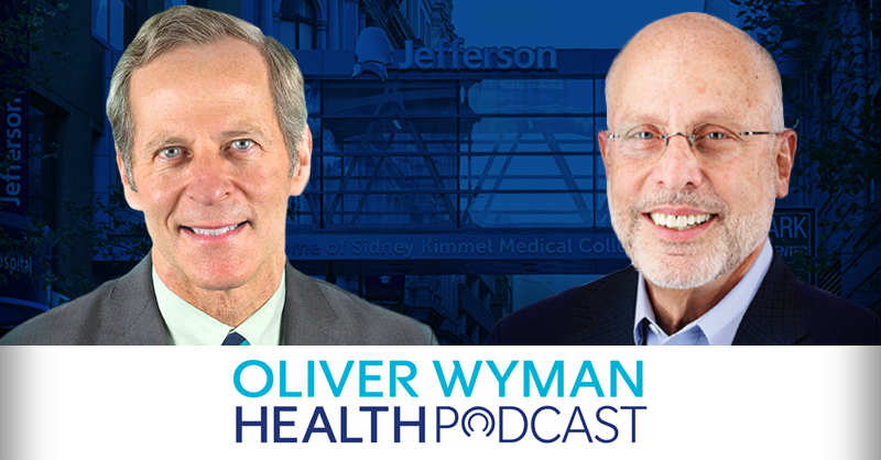 Oliver Wyman Health Podcast: David Nash and Stuart Baker Discuss Academic Research on Next Generation Population Health
