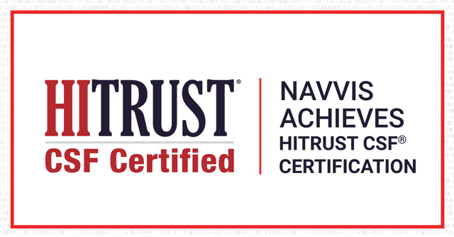 Navvis Achieves HITRUST CSF® Certification to Manage Risk, Improve Security, and Meet Compliance Requirements